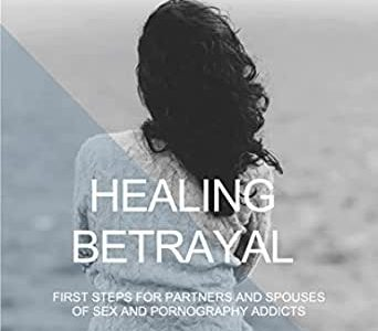 Healing From Betrayal & Infidelity – An e-book Resource For Partners & Spouses