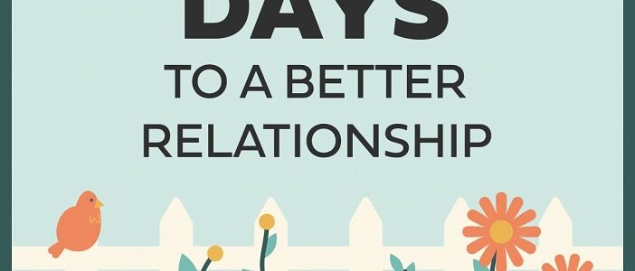 30 Days To A Better Relationship – The Latest Gottman Institute Couples Tool